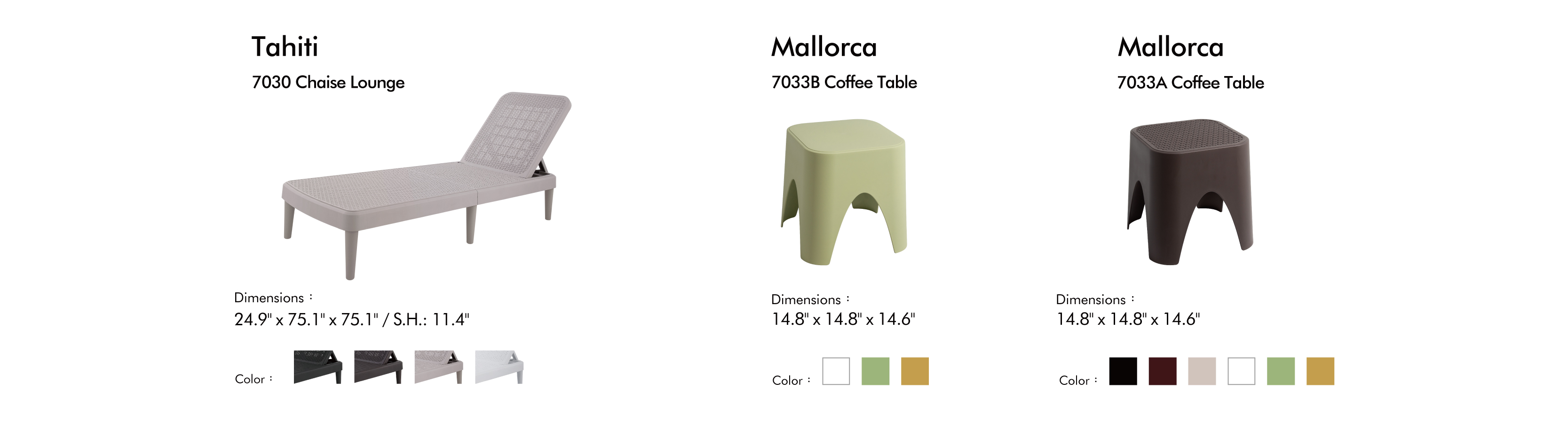 Sizes and colors of Tahiti Chaise Lounge and Mallorca Coffee Tables